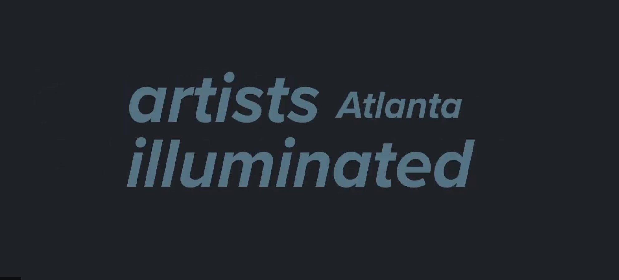 Illuminated Artists Atlanta Video Series by Illuminated Creative